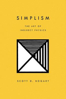 Simplism: The Art of Indirect Physics