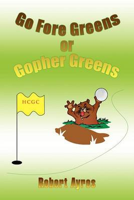 Go Fore Greens or Gopher Greens