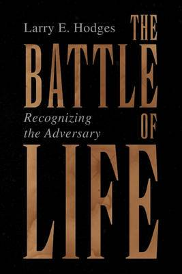 The Battle of Life: Recognizing the Adversary