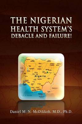 The Nigerian Health System's Debacle and Failure!