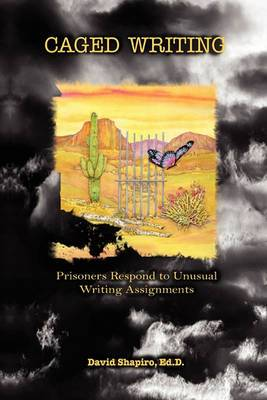 Caged Writing: Prisoners Respond to Unusual Writing Assignments