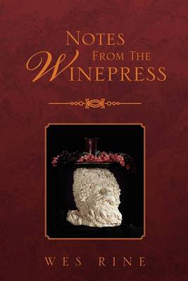 Notes from the Winepress
