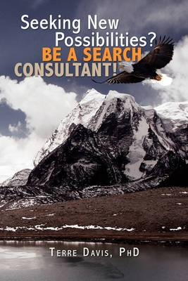 Seeking New Possibilities? Be a Search Consultant!