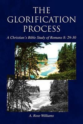 The Glorification Process