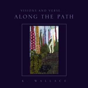 Visions and Verse. . . Along the Path