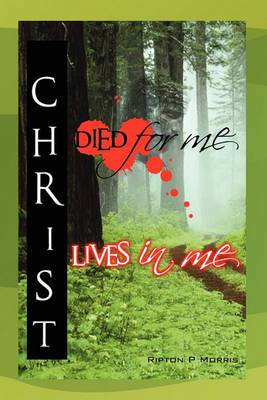 Christ Died for Me, Christ Lives in Me