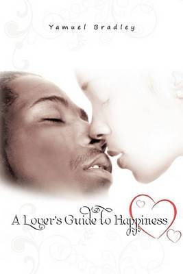 A Lover's Guide to Happiness