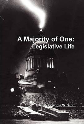 Majority of One: Legislatve Life