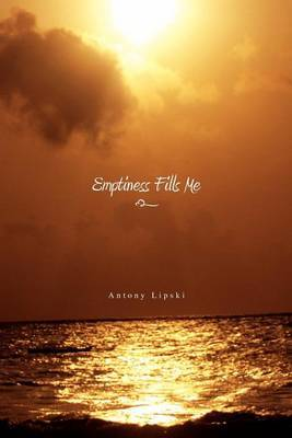Emptiness Fills Me
