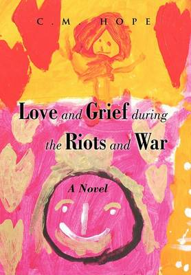Love and Grief During the Riots and War
