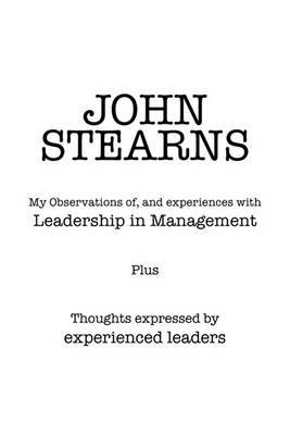 My Observations Of, and Experiences with Leadership in Management