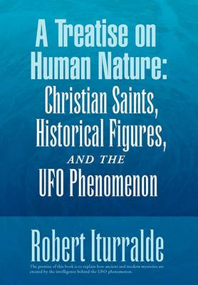 A Treatise on Human Nature: Christian Saints, Historical Figures, and the UFO Phenomenon