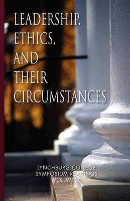 Leadership, Ethics, and Their Circumstances