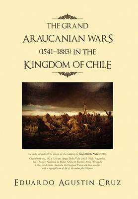 The Grand Araucanian Wars (1541-1883) in the Kingdom of Chile