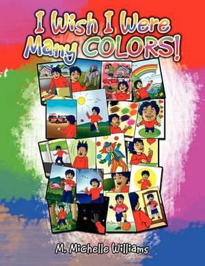 I Wish I Were Many Colors!