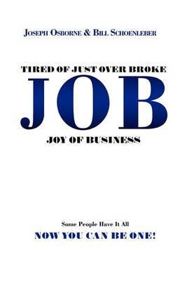 Tired of Just Over Broke - Job - Joy of Business