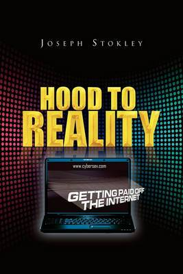 Hood to Reality: Getting Paid Off the Internet