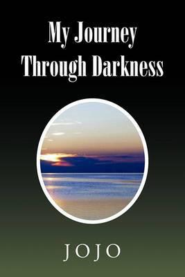 My Journey Through Darkness