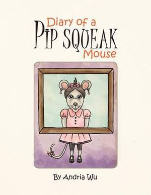 Diary of Pip Squeak Mouse