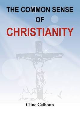 The Common Sense of Christianity