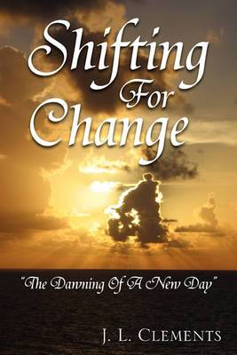 Shifting for Change: ''The Dawning of a New Day''