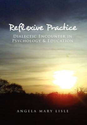 Reflexive Practice: Dialectic Encounter in Psychology & Education