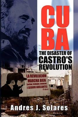 Cuba: The Disaster of Castro's Revolution