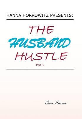 Hanna Horrowitz Presents: The Husband Hustle Part 1