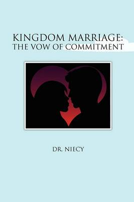 Kingdom Marriage: The Vow of Commitment