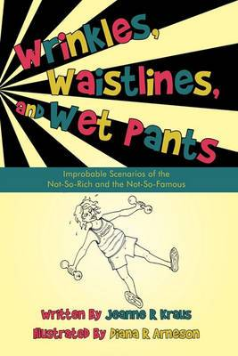 Wrinkles, Waistlines, and Wet Pants: Improbable Scenarios of the Not-So-Rich and the Not-So-Famous