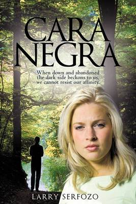 Cara Negra: When Down and Abandoned the Dark Side Beckons to Us, We Cannot Resist Our Affinity.