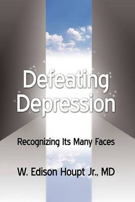 Defeating Depression: Recognizing Its Many Faces