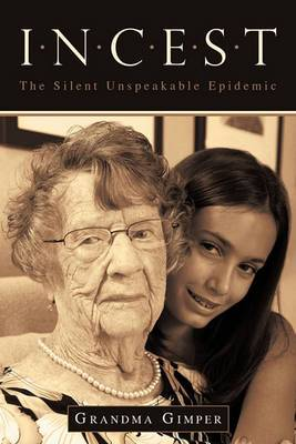 Incest: The Silent Unspeakable Epidemic