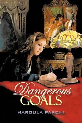 Dangerous Goals