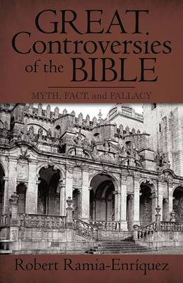 Great Controversies of the Bible: Myth, Fact, and Fallacy
