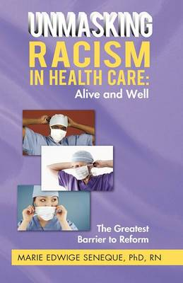 Racism in Healthcare: Alive and Well: The Greatest Barrier to Reform