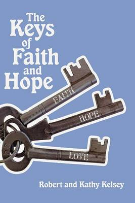The Keys of Faith and Hope: The Keys to the Kingdom of God Series