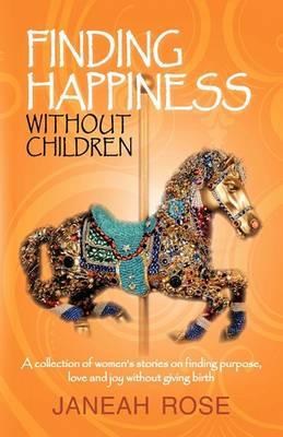 Finding Happiness Without Children: A Personal Journey of Trials, Tribulations, and Hope