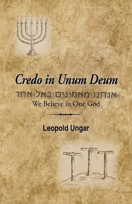 Credo in Unum Deum: We Believe in One God