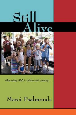 Still Alive: After Raising 400+ Children and Counting......