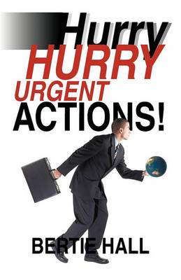 Hurry, Hurry! Urgent Actions!: Suggestions to Make the World a Better Place