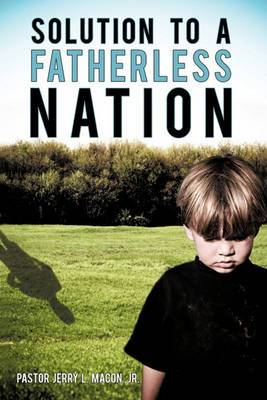 Solution to a Fatherless Nation