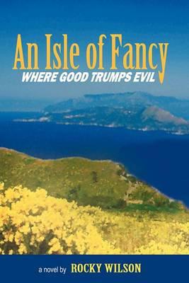 An Isle of Fancy: Where Good Trumps Evil