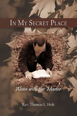 In My Secret Place: Alone with the Master