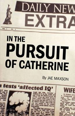 In the Pursuit of Catherine