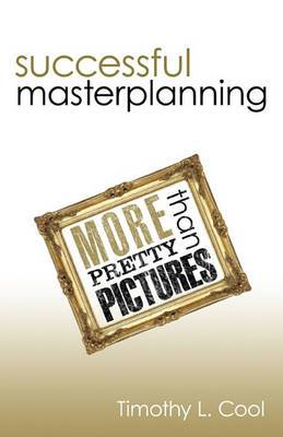 Successful Master Planning: More Than Pretty Pictures