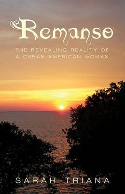 Remanso: The Revealing Reality of a Cuban-American Woman