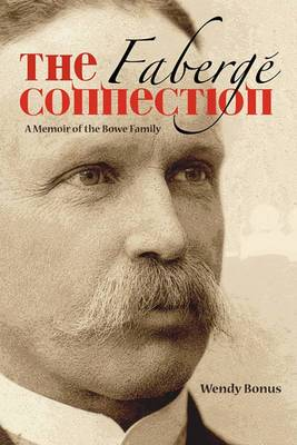 The Faberge Connection: A Memoir of the Bowe Family