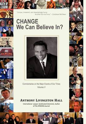 Change We Can Believe In?: Commentaries on the Major Events of Our Time: Volume V