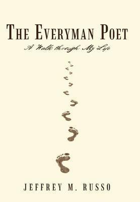 The Everyman Poet: A Walk Through My Life